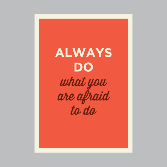 always do what you're afraid to do