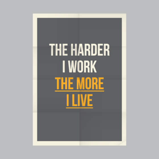 the-harder-i-work-the-more-i-live-451x451