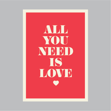 All You Need Is Love Poster and Print