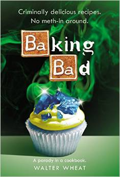 breaking bad a parady cookbook
