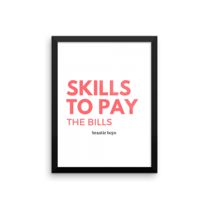 Skills to Pay the Bills beastie boys Poster Print