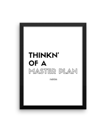 Thinkn' of a Master Plan Rakim Poster Print