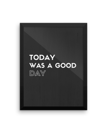 Today Was a Good Day Poster Print