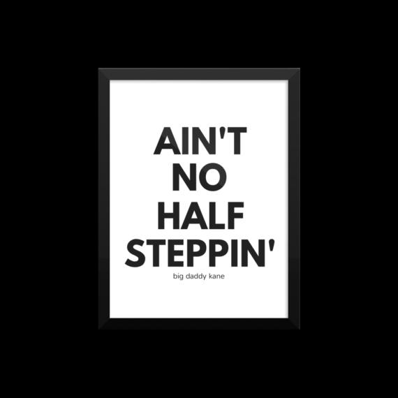 Ain't No Half Steppin' Poster Print