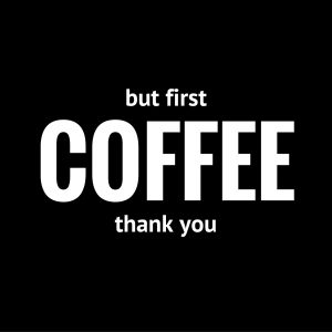 but first coffee 16 x 12 print