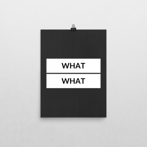 what what poster print