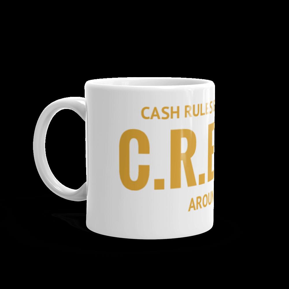 Cash Rules Everything Around Me C.R.E.A.M Coffee Mug