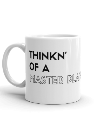 Thinkn' of a Master Plan Coffee Mug