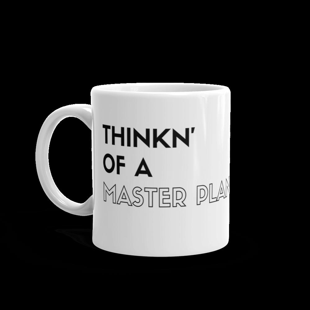 Thinkn' of a Master Plan Coffee Mug