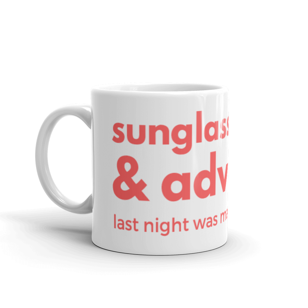 Sunglasses and Advil Last Night Was Mad Real Coffee Cup