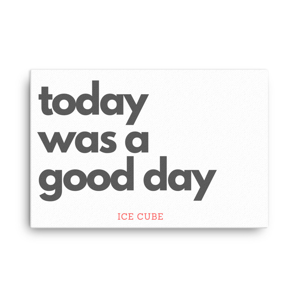 today was a good day canvas wall art
